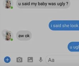you said my baby was ugly