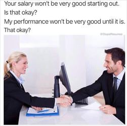 your salary will be low