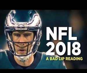 a bad lip reading of the NFL 2018 Funny Video