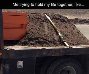 holding my life together