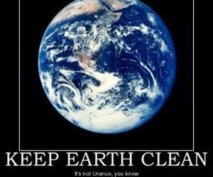 Keep Earth Clean funny picture