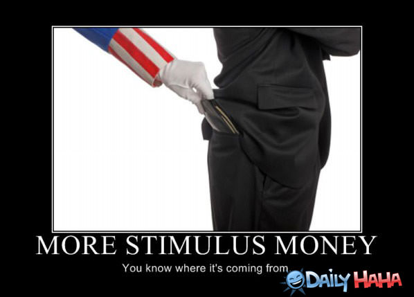 More Stimulus Money funny picture