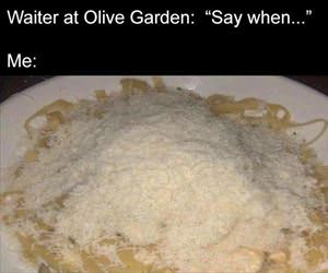 say when at olive garden